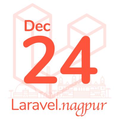 Laravel Nagpur Meetup - Dec 2019