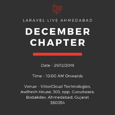 Laravel Live Ahmedabad Meetup - December 2019 Chapter