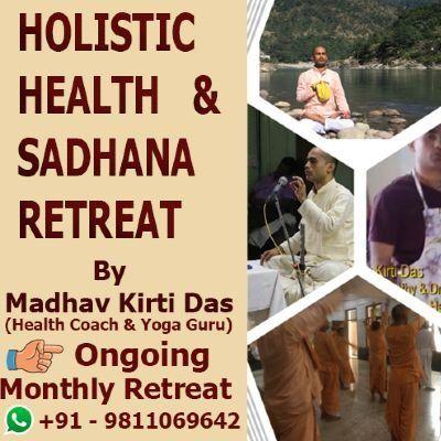 Vrindavan- Health Retreat Detox Education & Sadhana Retreat max 20 Participants Only