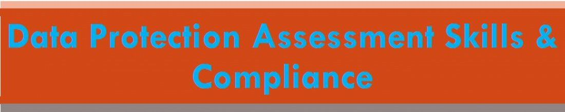 Data Protection Assessment Skills & Compliance