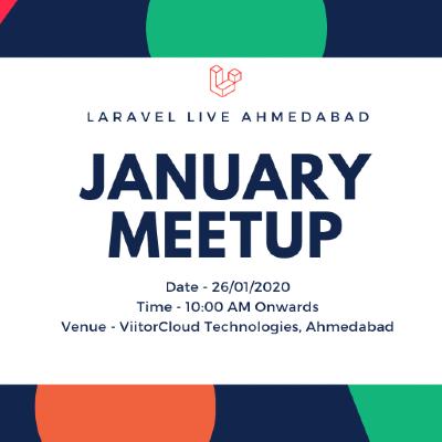 Laravel Live Ahmedabad Chapter - January 2020 Meetup