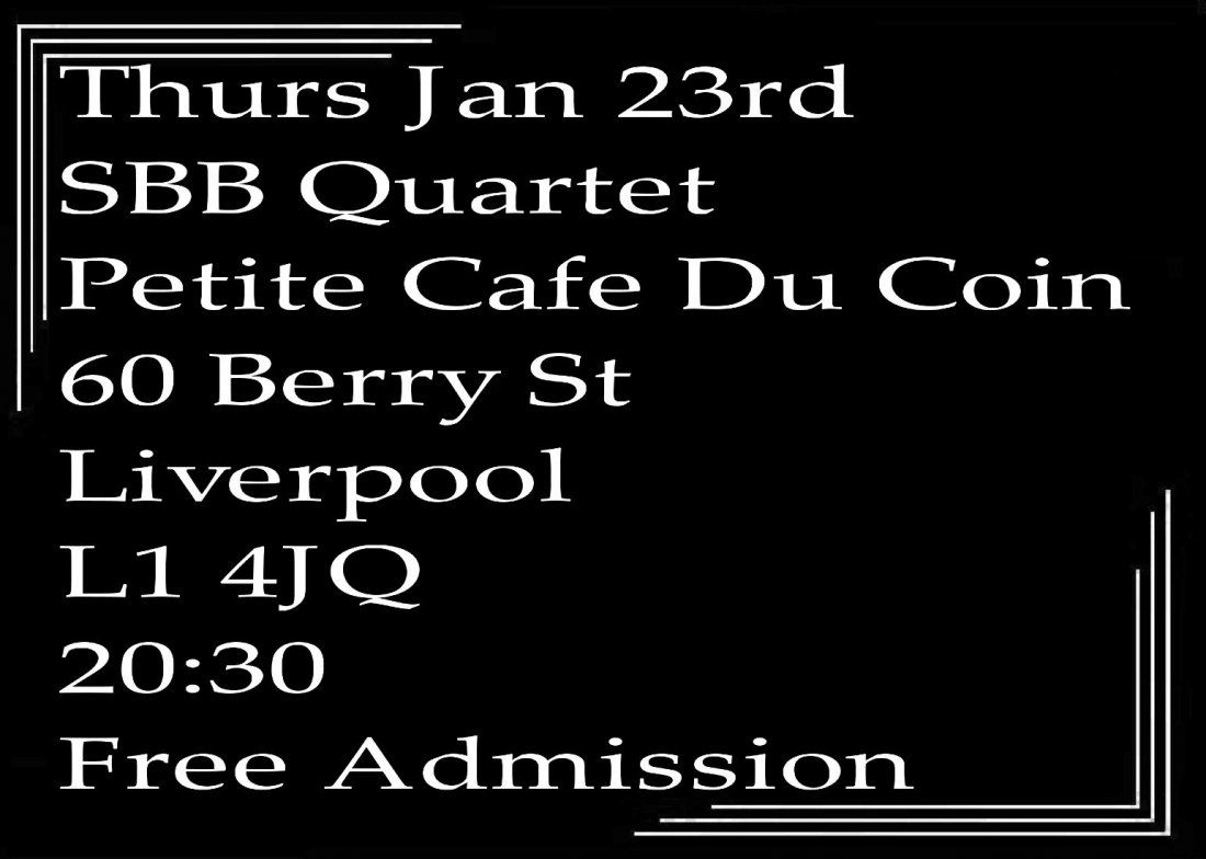 Jazz in Liverpool - Speakeasy Bootleg Band Quartet at Petit Cafe Du Coin Thurs 23rd Jan