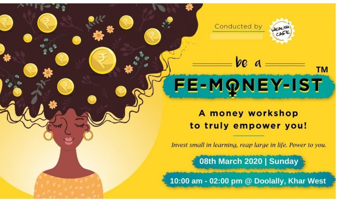Be a Fe-money-ist (Womens Day Special)