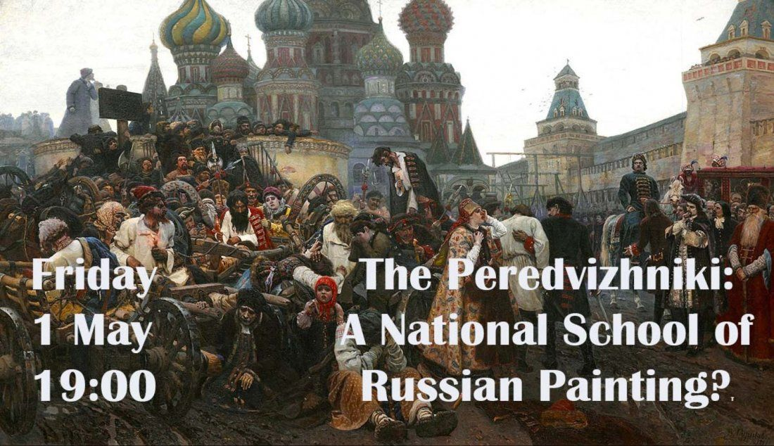 The Peredvizhniki A National School of Russian Painting a talk by Dr Nicky Kozicharow.