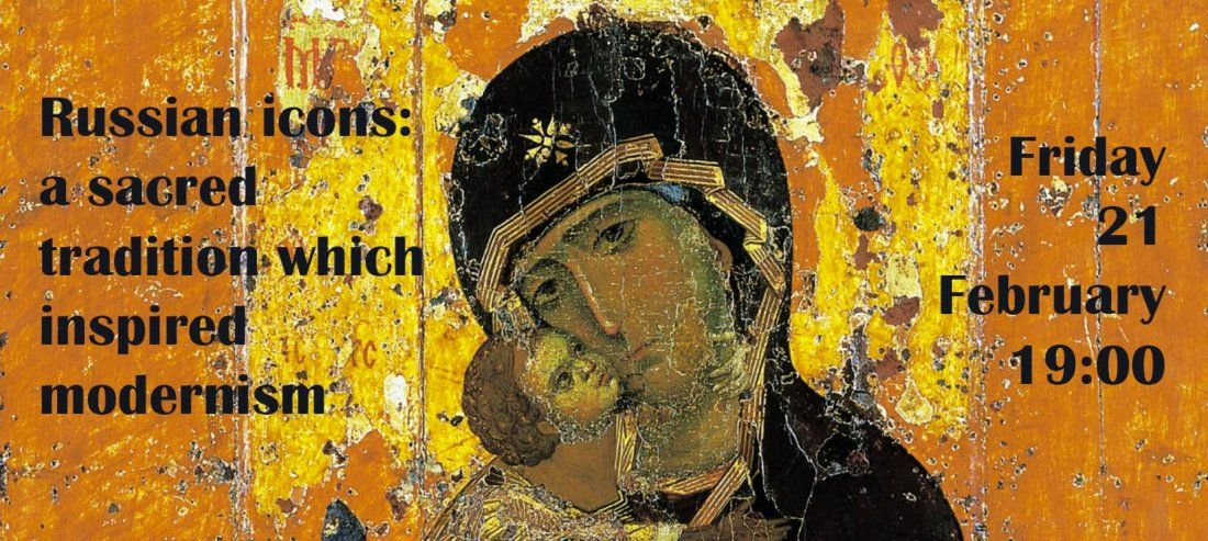 Russian icons a sacred tradition which inspired modernism a talk by Dr Natalia Budanova