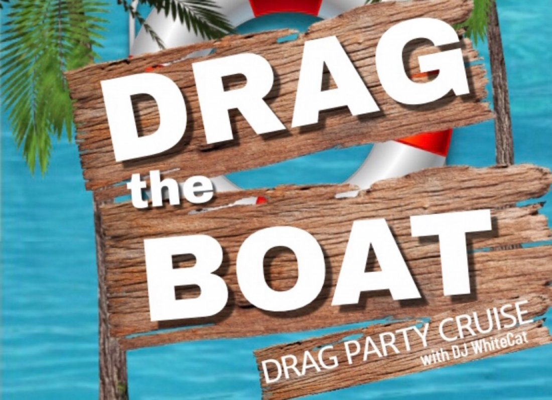 Drag the Boat  Drag Show Party Cruise
