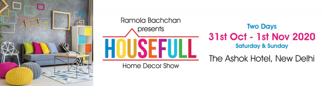 HouseFull 2020 - Home Decor Exhibition by Ramola Bachchan, 31 October | Event in New Delhi | AllEvents.in