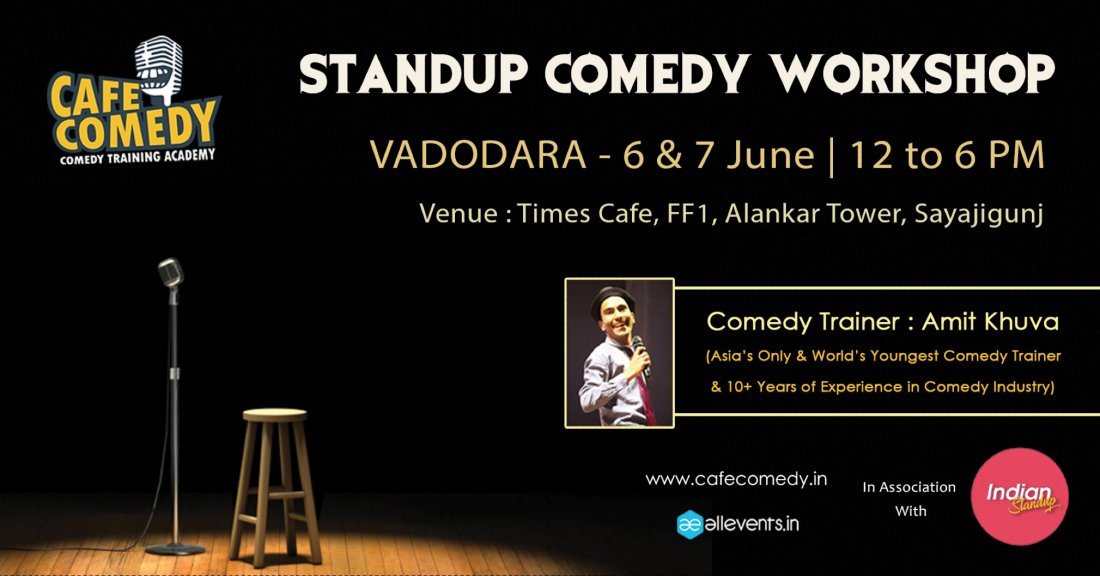 POSTPONED  STANDUP COMEDY WORKSHOP - Vadodara  By Cafe Comedy & Indian Standup