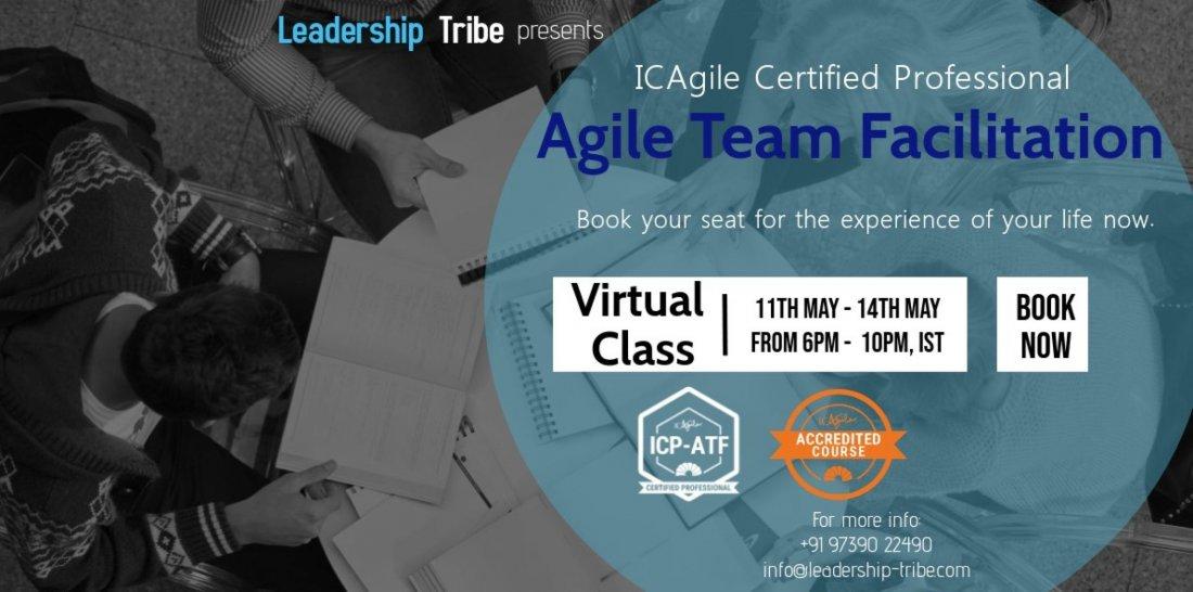 Agile Team Facilitation (ICP-ATF)  Virtual Training  May 2020