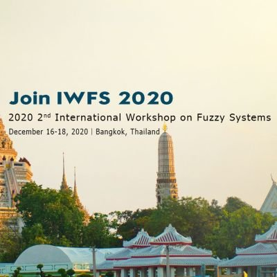 2020 2nd International Workshop on Fuzzy Systems (IWFS 2020)