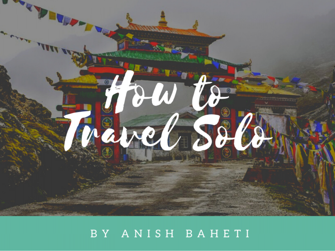 How to Travel Solo - Challenges and Rewards