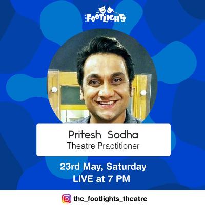 Instagram LIVE with Pritesh Sodha - Theatre Practitioner.