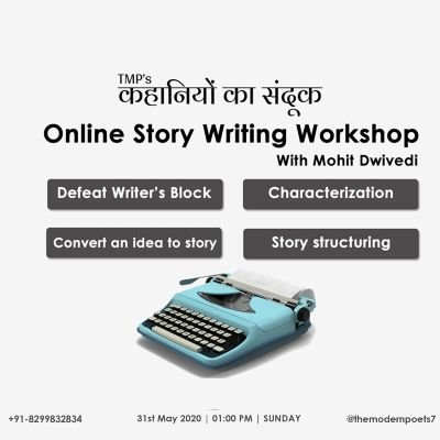 Online StoryWriting Workshop By Mohit Dwivedi l The Modern Poets