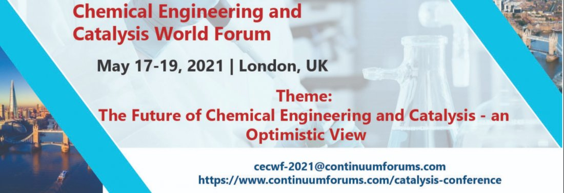 Chemical Engineering and Catalysis World Forum, 17 May | Event in London | AllEvents.in