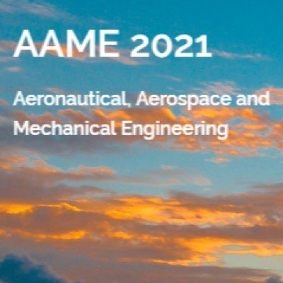 The 4th International Conference on Aeronautical Aerospace and Mechanical Engineering (AAME 2021)