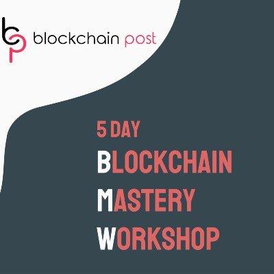 5 Day - BMW - Online Blockchain Mastery Workshop_Batch6
