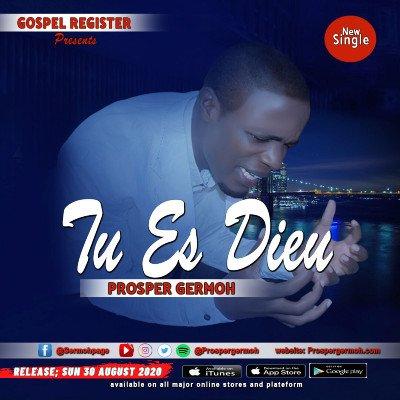 New Release - Tu Es Dieu - Prosper Germoh