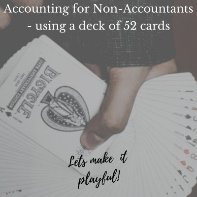 Accounting for Non-Accountants - using a deck of 52 cards