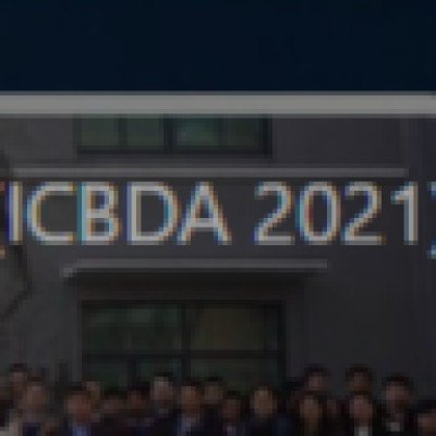 2021 IEEE 6th International Conference on Big Data Analytics (ICBDA 2021)