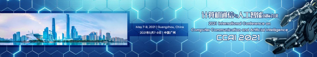 2021 International Conference on Computer Communication and Artificial Intelligence (CCAI 2021), 7 May | AllEvents.in