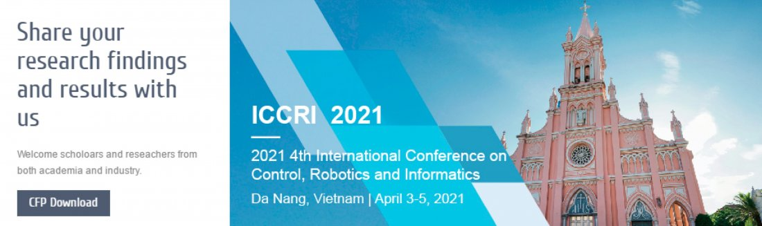 2021 4th International Conference on Control, Robotics and Informatics (ICCRI 2021), 3 April | Event in Danang