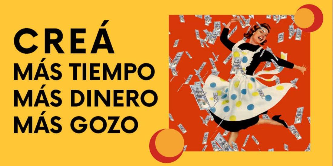 ¡CREÁ! Más Tiempo, Más Dinero, Más Gozo, 27 March | Online Event | AllEvents.in