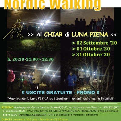 "NORDIC WALKING &quotAl Chiar di LUNA PIENA"" - 1a data 2 Settembre"