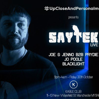 upcloseandpersonalmcr Saytek (Live)