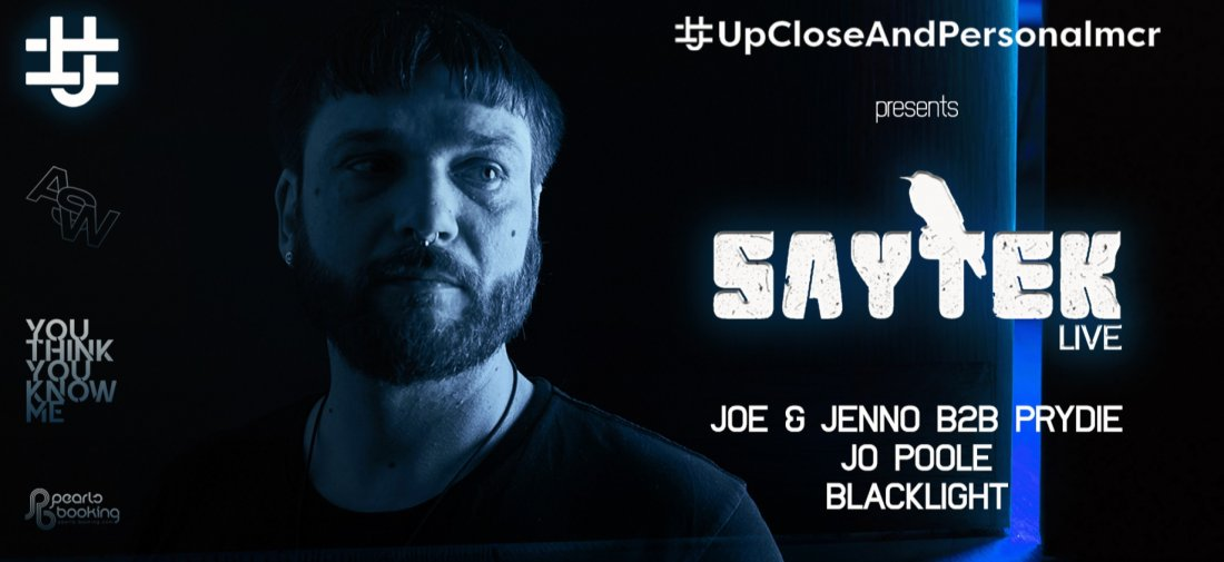 #upcloseandpersonalmcr Saytek (Live)  , 30 October | Event in Manchester | AllEvents.in