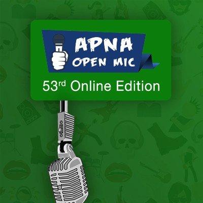 Apna Open Mic (Multiple Art Form - 53rd Online Edition)