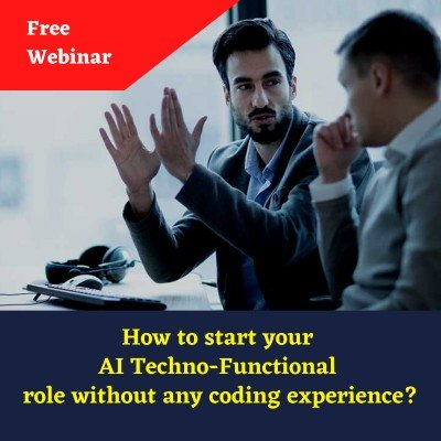 Webinar  How to start your AIML techno-functional role without any coding experience