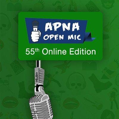 Apna Open Mic (Multiple Art Form - 55th Online Edition)