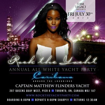ROCK THE YACHT THE 8th ANNUAL ALL WHITE YACHT PARTY  TORONTO CARIBANA 2021