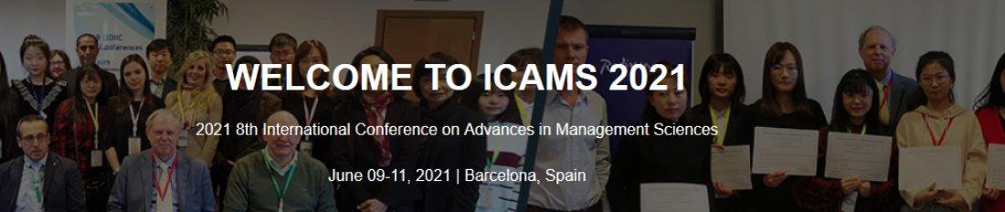 2021 8th International Conference on Advances in Management Sciences (ICAMS 2021), 9 June | Event in Barcelona