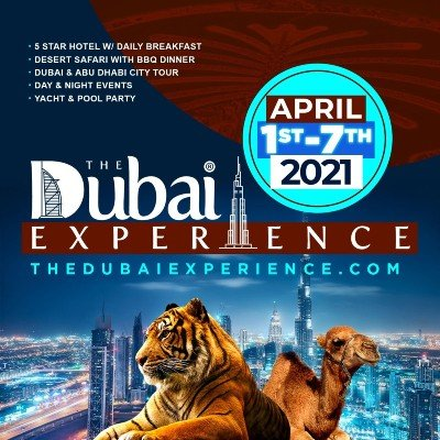 THE DUBAI EXPERIENCE APRIL 1 - 7 2021