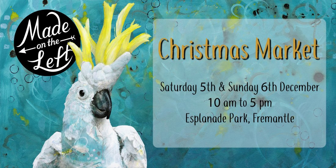 Made on the Left 2020 Christmas Market, 5 December | Event in Fremantle | AllEvents.in