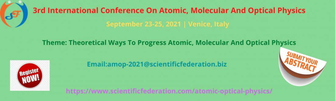 3rd International Conference On Atomic, Molecular And Optical Physics, 23 September | Event in Rome | AllEvents.in