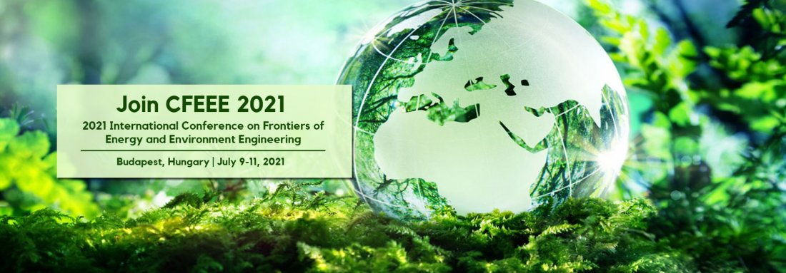 2021 International Conference on Frontiers of Energy and Environment Engineering (CFEEE 2021), 9 July | AllEvents.in