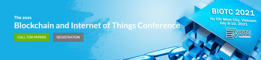 2021 3rd Blockchain and Internet of Things Conference (BIOTC 2021), 8 July | Event in Ho Chi Minh City | AllEvents.in