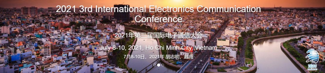 2021 3rd International Electronics Communication Conference (IECC 2021) , 8 July | Event in Ho Chi Minh City