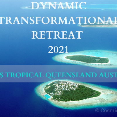 Dynamic Transformational Retreat  - Life Mastery in Consciousness 2021