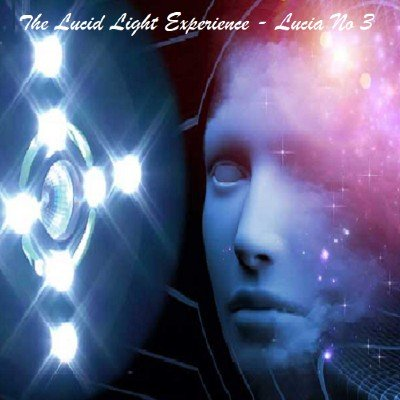 The Lucid Light Experience - Lucia No 3