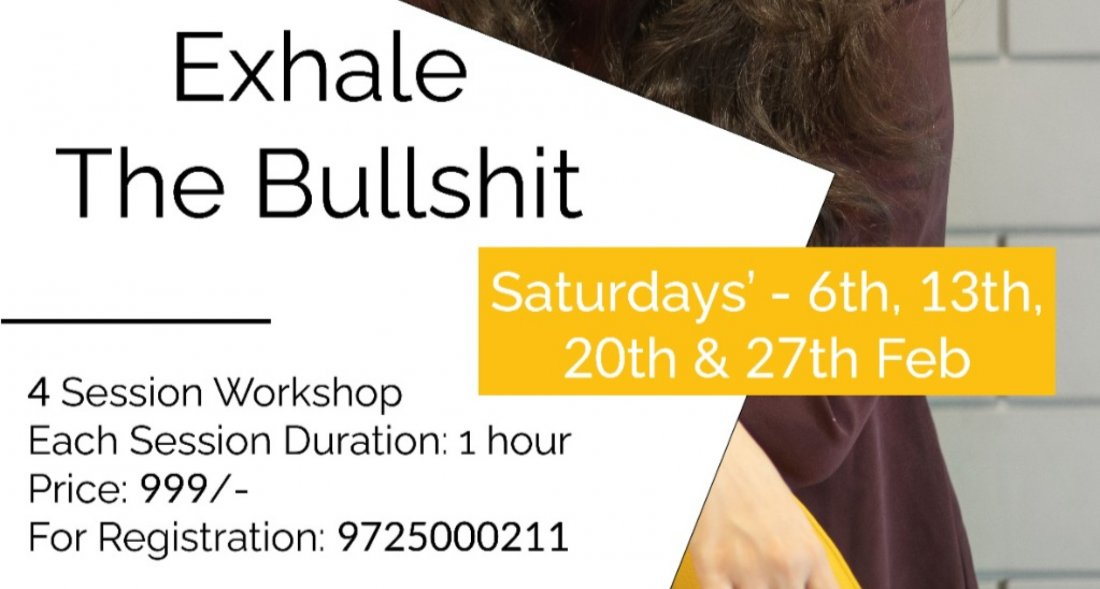 Exhale the bullshit | Event in Surat | AllEvents.in
