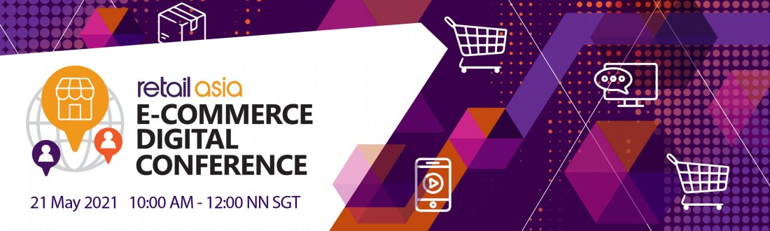 Retail Asia E-commerce Digital Conference 2021, 21 May | Online Event | AllEvents.in