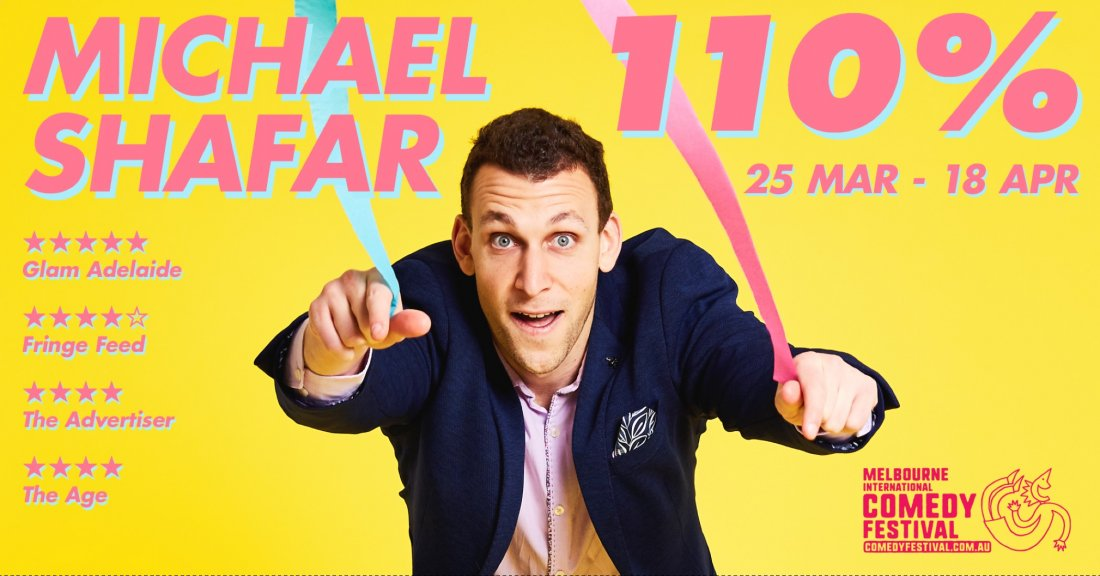 Michael Shafar - 110% at the Melbourne International Comedy Festival | Event in Melbourne | AllEvents.in