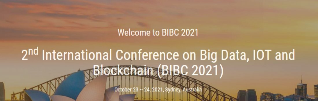 2nd International Conference on Big Data, IOT and Blockchain (BIBC 2021), 23 October | Event in Sydney | AllEvents.in