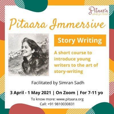 Story-writing Course -  Pitaara Immersive 2021 For 7-11 yo  4th April -5th May