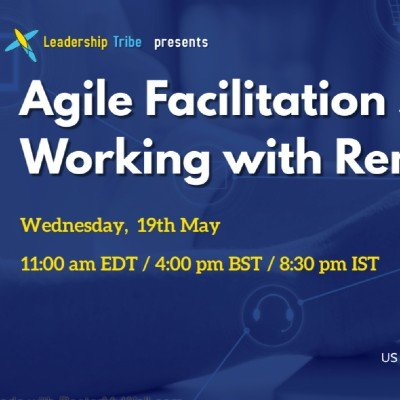 Agile Facilitation Skill - Working with Remote Teams