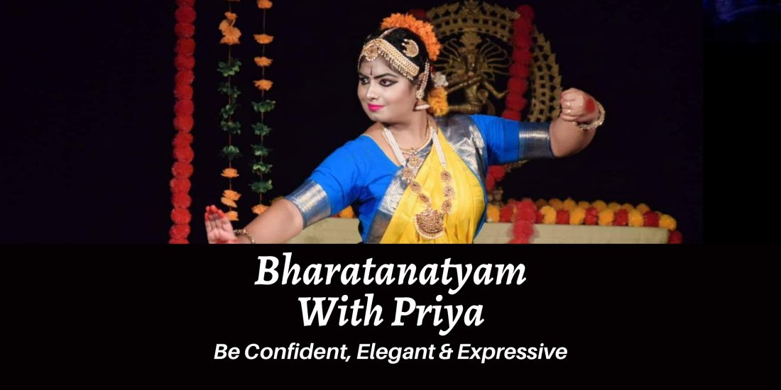 Learn Bharatanatyam With Priya / Age 4+ / Basics to Advanced / Start Today, 1 June | Online Event | AllEvents.in