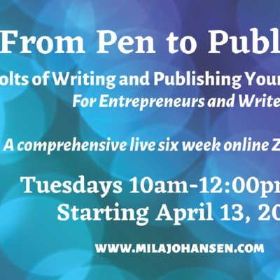 From Pen to Published - Nuts & Bolts of Writing & Publishing 6 Week Course